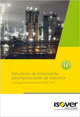 Soluciones de Aislamiento para Aplicaciones de Industria. Nueva gama ISOVER TECH.
