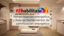 Rehabilita 2018. Rehabilitación energética y nuevas herramientas de certificación energética