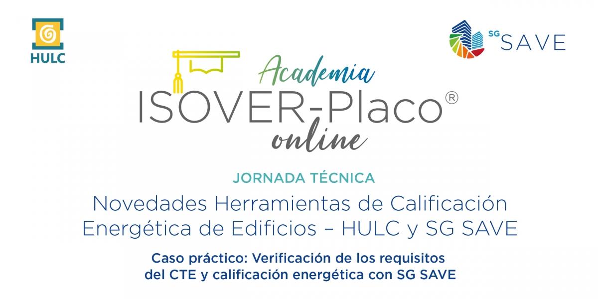 Academia ISOVER Novedades Herramientas de Calificación Energética de Edificios - HULC y SG SAVE