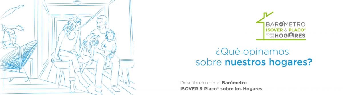 Teaser Barómetro ISOVER & Placo® sobre los Hogares (42596)
